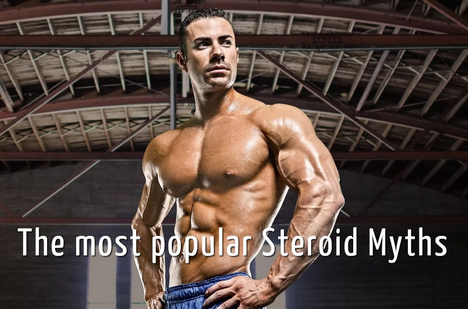 The most popular Steroid Myths